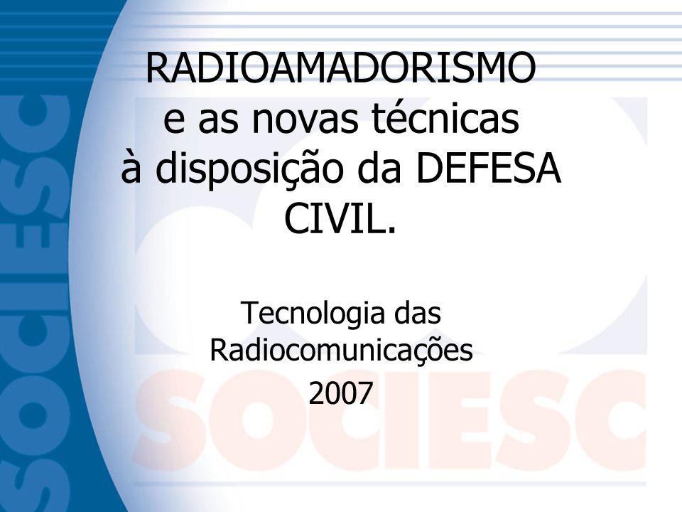 RADIOAMADORISMO e as novas técnicas à disposição da DEFESA CIVIL.