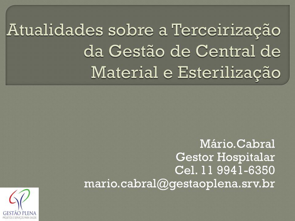 Mário.Cabral Gestor Hospitalar Cel. 11 9941-6350 mario.cabral@gestaoplena.srv.br