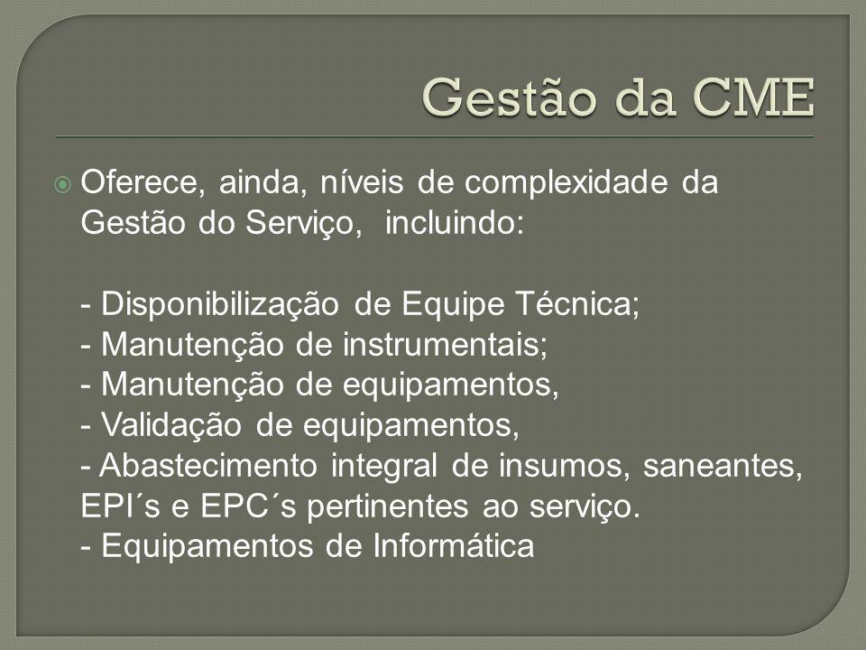 Oferece, ainda, níveis de complexidade da Gestão do Serviço, incluindo: - Disponibilização de Equipe Técnica; - Manutenção de instrumentais; - Manuten