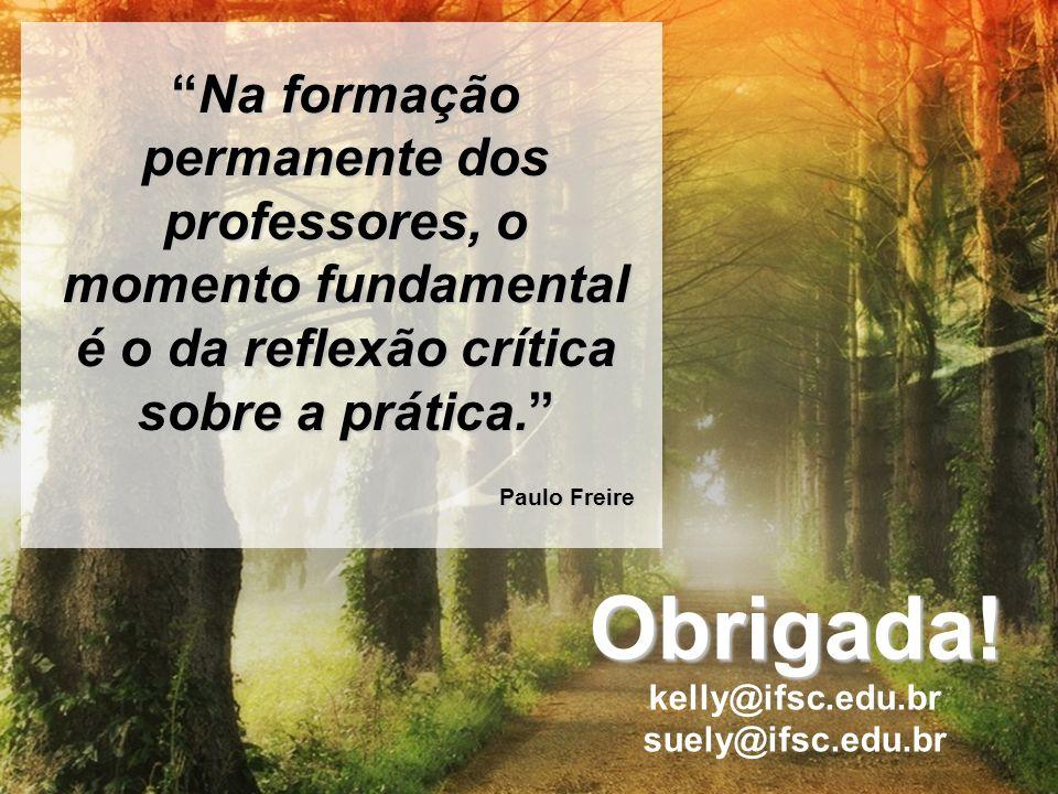 Na formação permanente dos professores, o momento fundamental é o da reflexão crítica sobre a prática.Na formação permanente dos professores, o moment