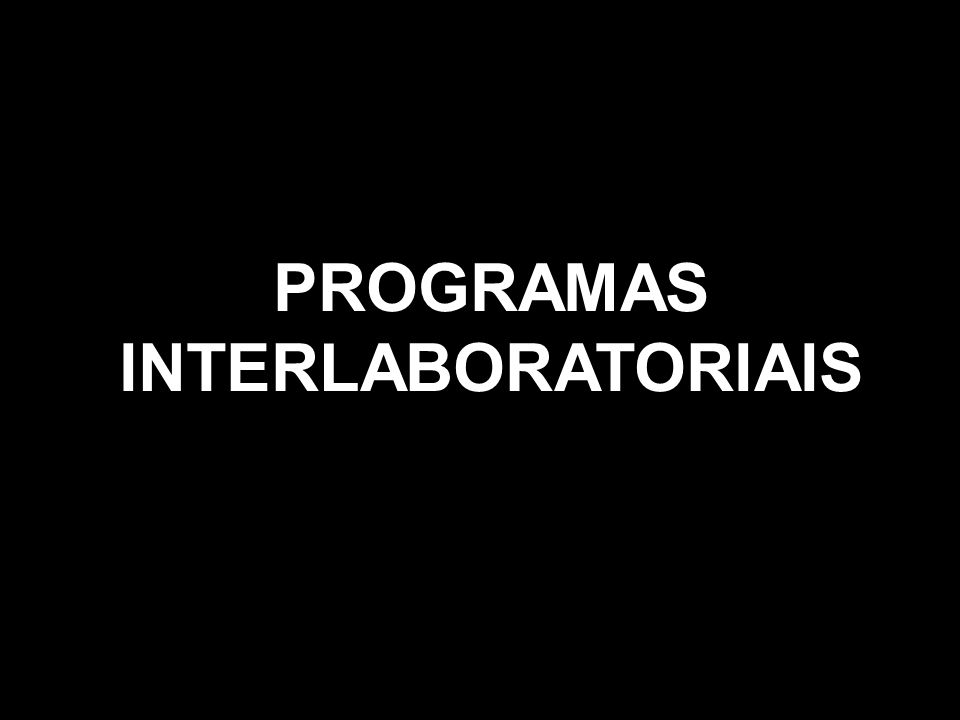 PROGRAMAS INTERLABORATORIAIS