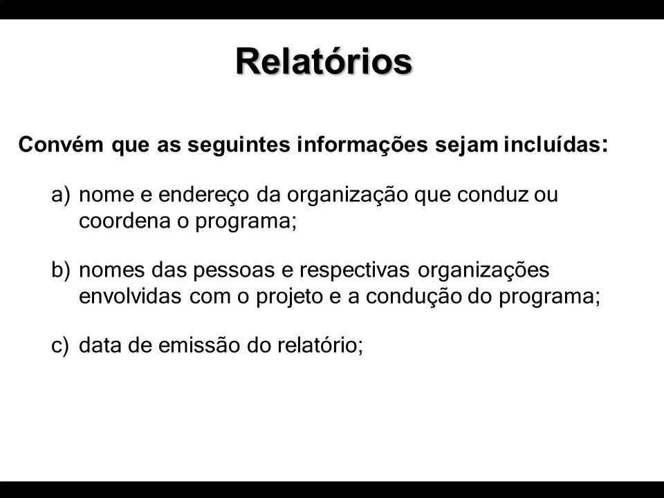Convém que as seguintes informações sejam incluídas : a)nome e endereço da organização que conduz ou coordena o programa; b)nomes das pessoas e respec