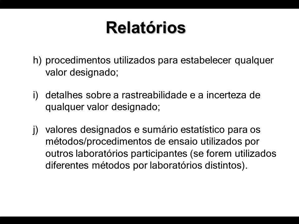 h)procedimentos utilizados para estabelecer qualquer valor designado; i)detalhes sobre a rastreabilidade e a incerteza de qualquer valor designado; j)