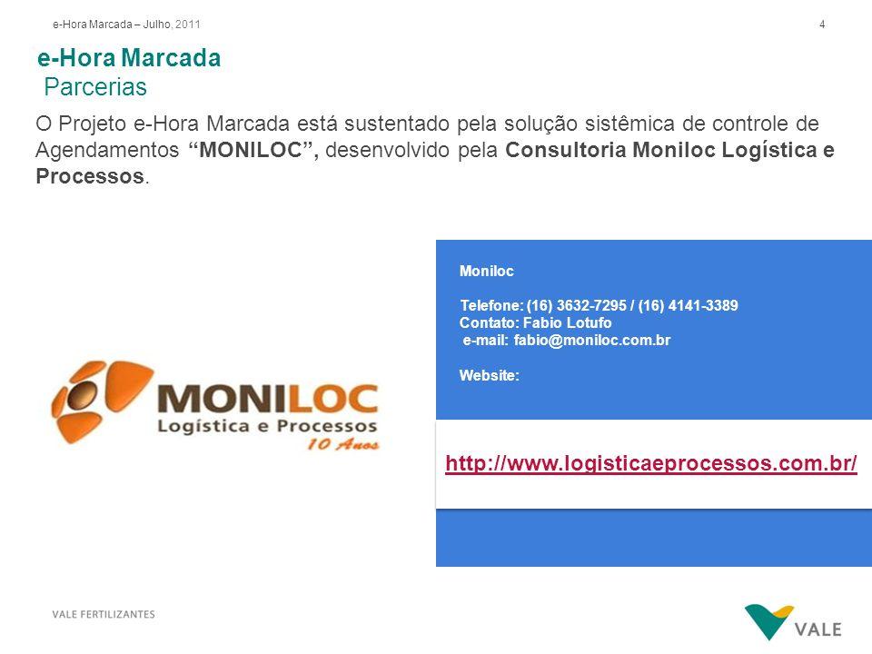 4e-Hora Marcada – Julho, 2011 Moniloc Telefone: (16) 3632-7295 / (16) 4141-3389 Contato: Fabio Lotufo e-mail: fabio@moniloc.com.br Website: e-Hora Mar