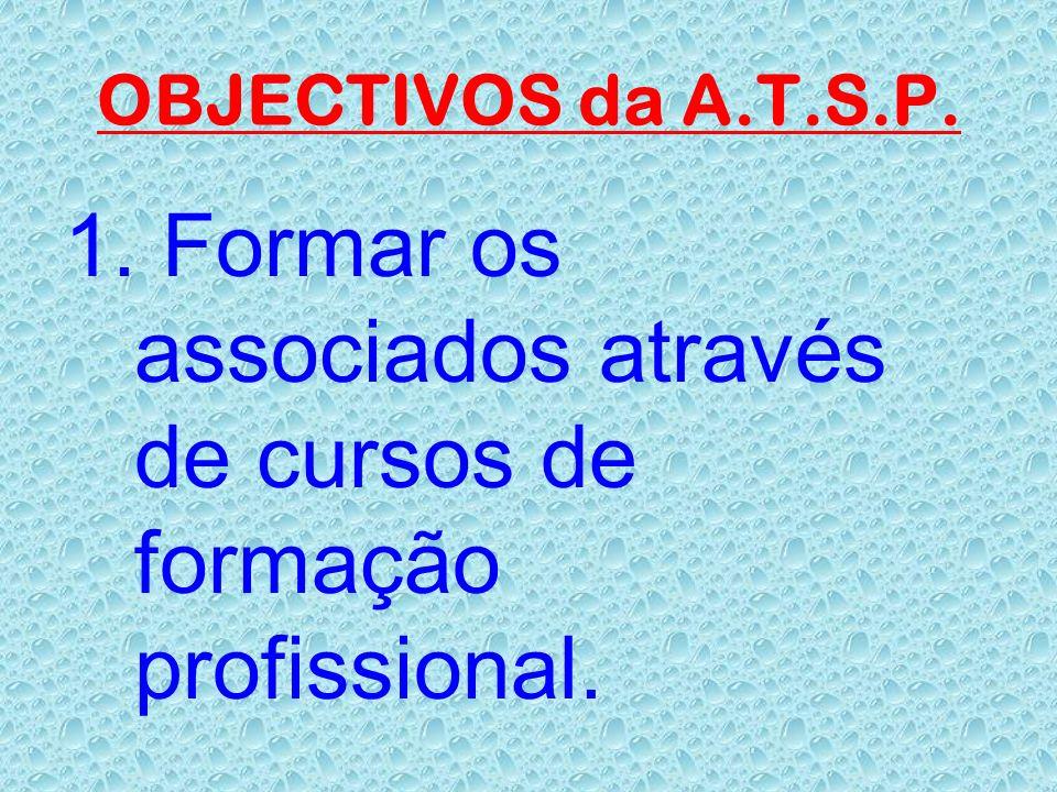 * A comissão para a carteira profissional é formada por três elementos da A.T.S.P.