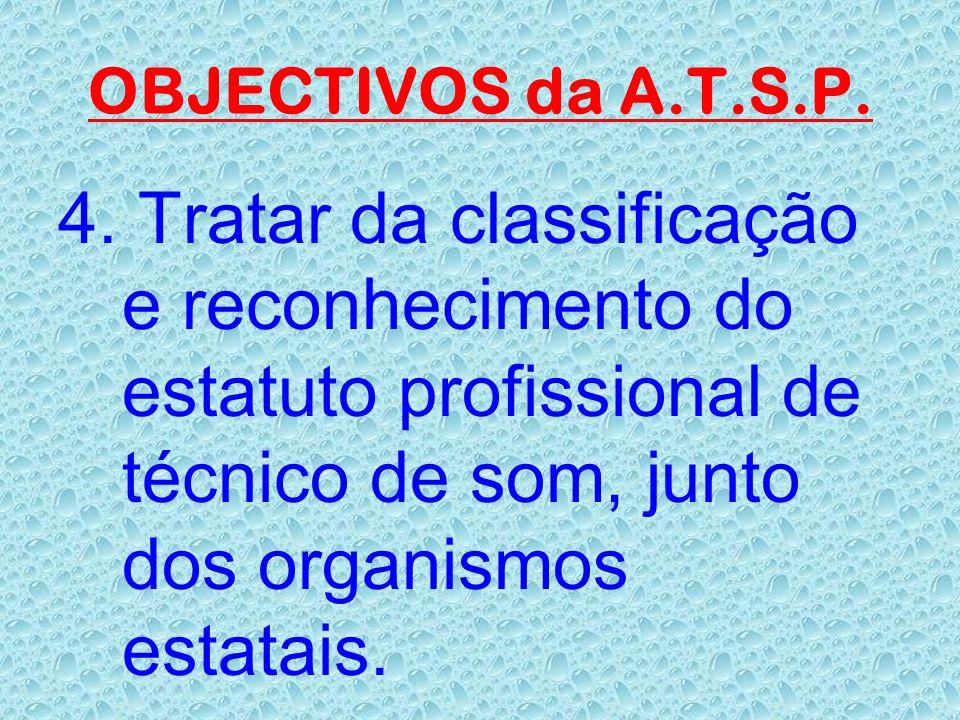 OBJECTIVOS da A.T.S.P. 3. Atribuir aos associados a carteira profissional, depois de um exame prévio.