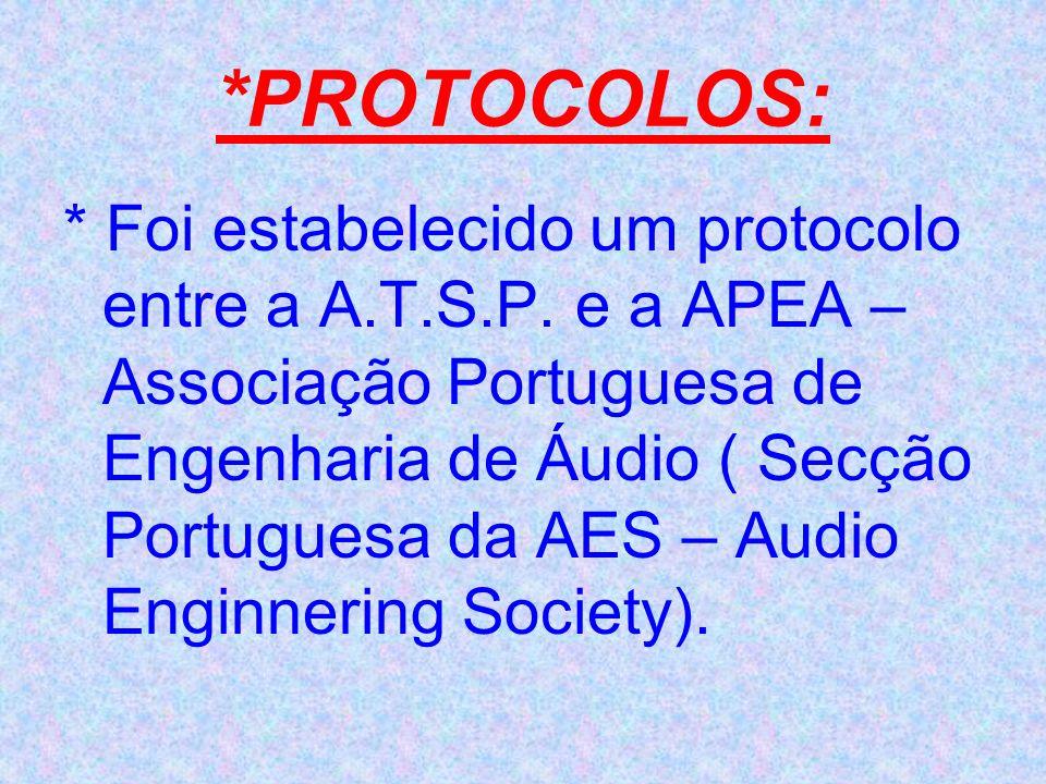 *PROTOCOLOS: * Foi estabelecido um protocolo entre a A.T.S.P.