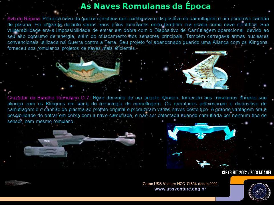Grupo USS Venture NCC 71854 desde 2002 www.ussventure.eng.br Os Romulanos Famosos Comandante T'jona: Comandante do Novo Cruzador de Batalha Romulano D