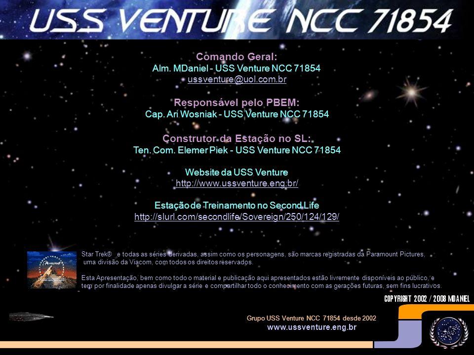 Grupo USS Venture NCC 71854 desde 2002 www.ussventure.eng.br Artigo Por: Alm. MDaniel - USS Venture NCC 71854 ussventure@uol.com.br Montagem e Arte Fi
