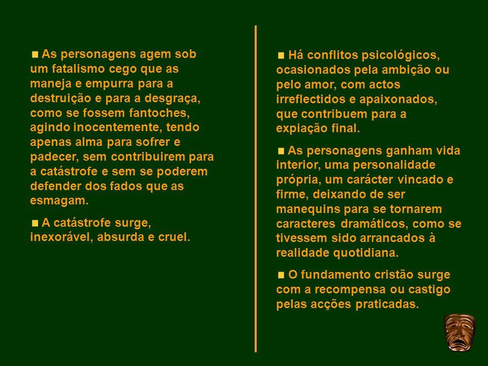 MOMENTOS da tragédia: hybris – a injúria, o ultraje, o desafio (às autoridades ou aos deuses) - Manuel de Sousa Coutinho lança fogo ao palácio.