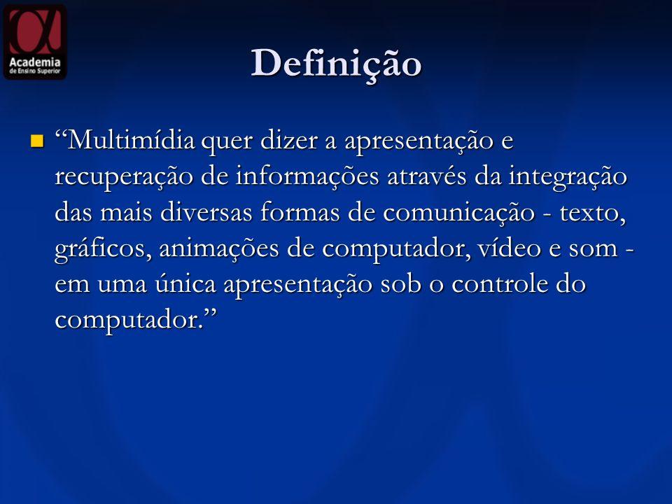 Definição Multimídia quer dizer a apresentação e recuperação de informações através da integração das mais diversas formas de comunicação - texto, grá