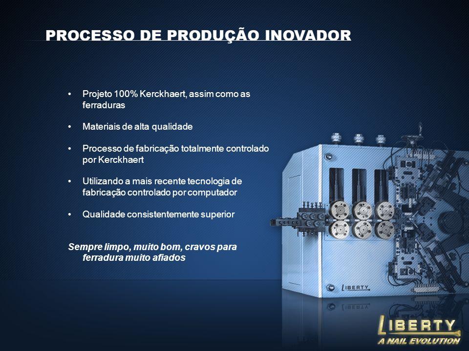 Projeto 100% Kerckhaert, assim como as ferraduras Materiais de alta qualidade Processo de fabricação totalmente controlado por Kerckhaert Utilizando a