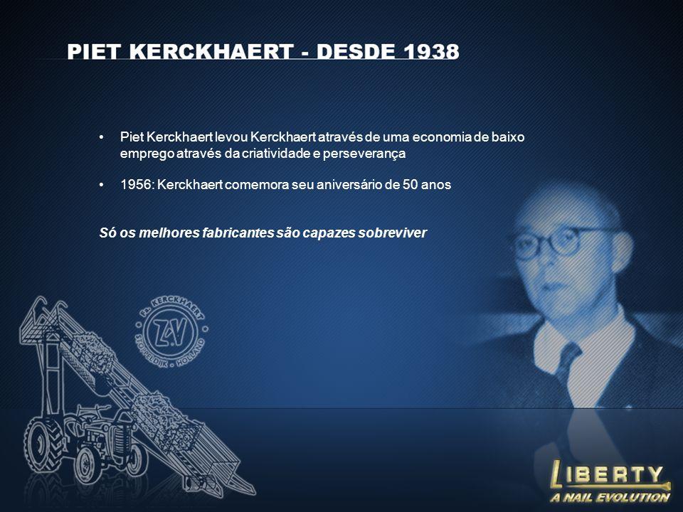 Piet Kerckhaert levou Kerckhaert através de uma economia de baixo emprego através da criatividade e perseverança 1956: Kerckhaert comemora seu aniversário de 50 anos Só os melhores fabricantes são capazes sobreviver