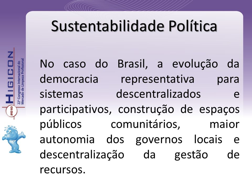No caso do Brasil, a evolução da democracia representativa para sistemas descentralizados e participativos, construção de espaços públicos comunitários, maior autonomia dos governos locais e descentralização da gestão de recursos.