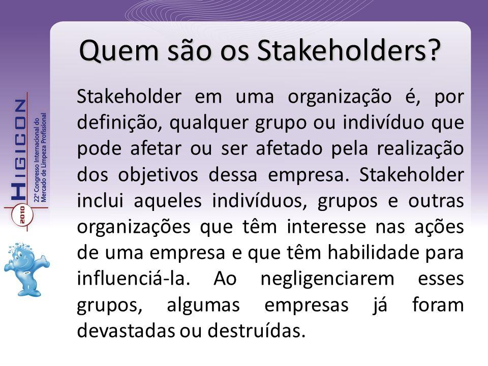 Stakeholder em uma organização é, por definição, qualquer grupo ou indivíduo que pode afetar ou ser afetado pela realização dos objetivos dessa empres