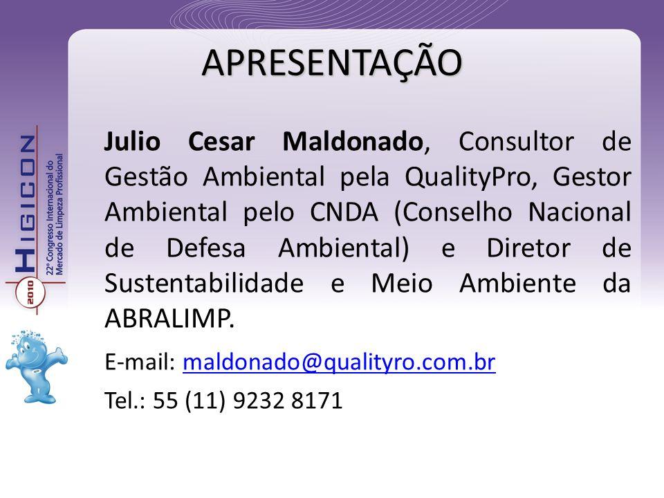 Julio Cesar Maldonado, Consultor de Gestão Ambiental pela QualityPro, Gestor Ambiental pelo CNDA (Conselho Nacional de Defesa Ambiental) e Diretor de Sustentabilidade e Meio Ambiente da ABRALIMP.