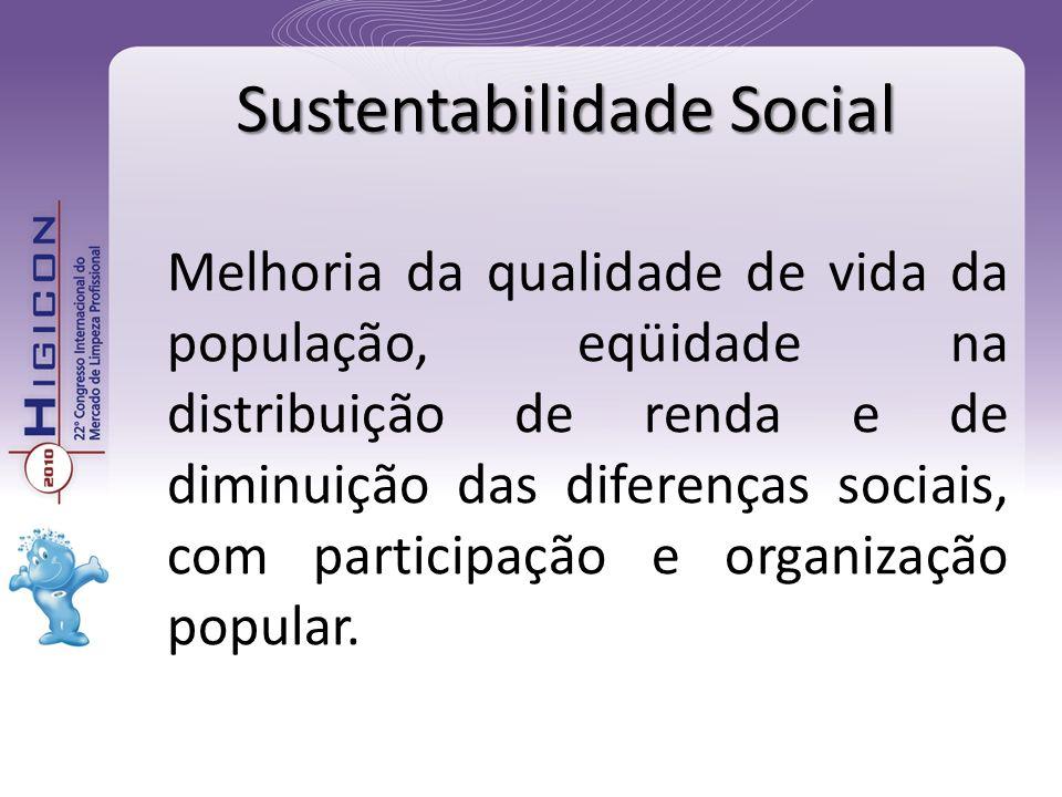 Melhoria da qualidade de vida da população, eqüidade na distribuição de renda e de diminuição das diferenças sociais, com participação e organização p