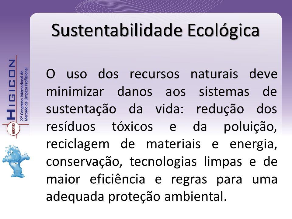 O uso dos recursos naturais deve minimizar danos aos sistemas de sustentação da vida: redução dos resíduos tóxicos e da poluição, reciclagem de materi