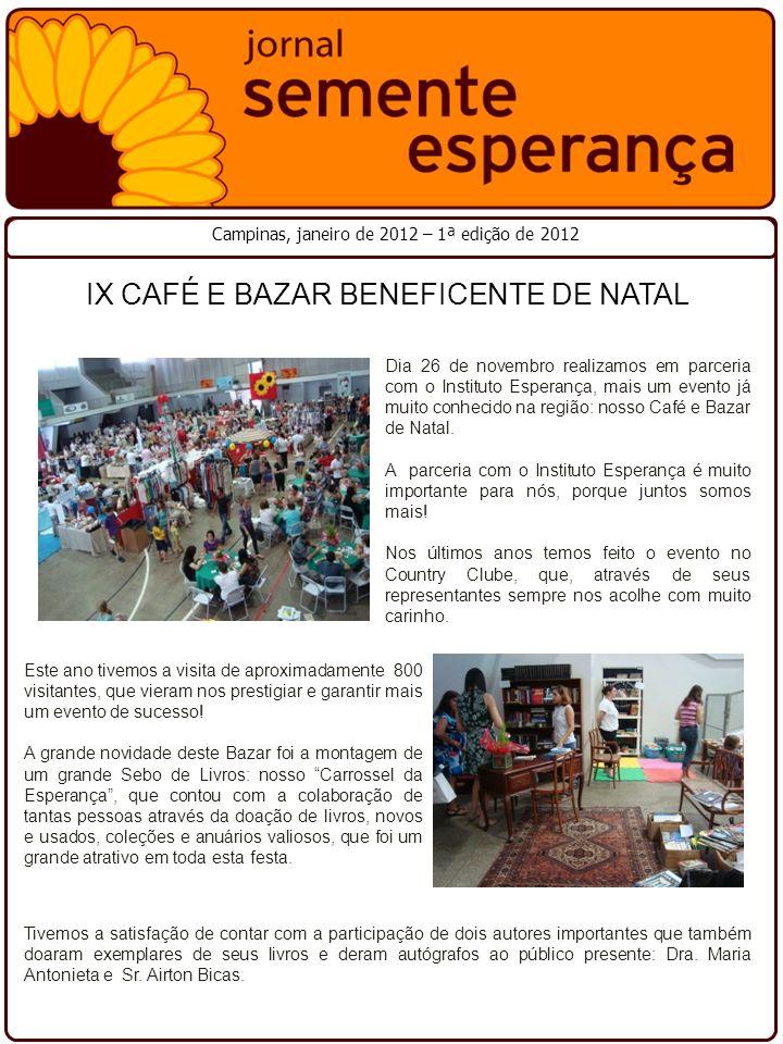 Dia 26 de novembro realizamos em parceria com o Instituto Esperança, mais um evento já muito conhecido na região: nosso Café e Bazar de Natal. A parce