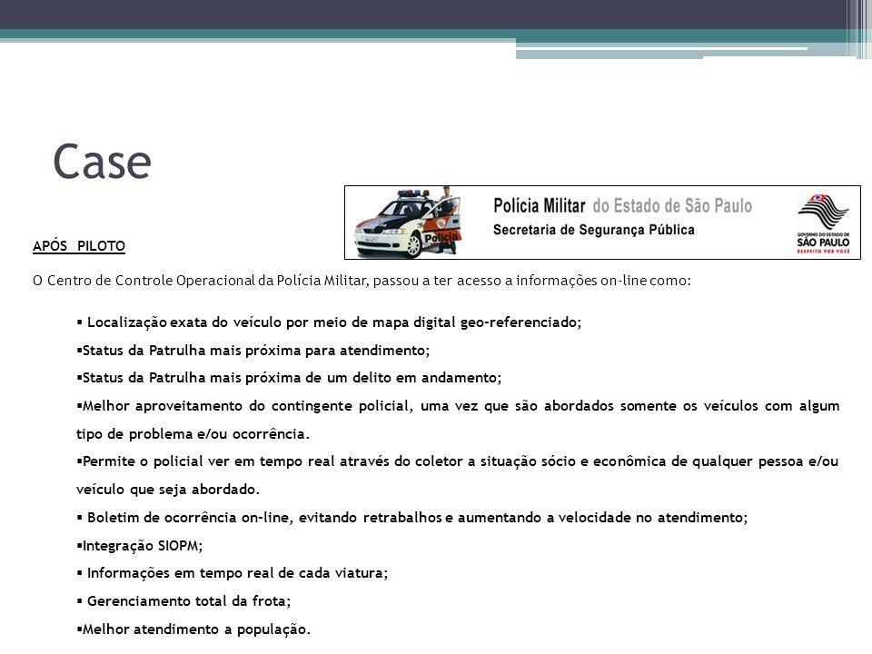 APÓS PILOTO O Centro de Controle Operacional da Polícia Militar, passou a ter acesso a informações on-line como: Localização exata do veículo por meio
