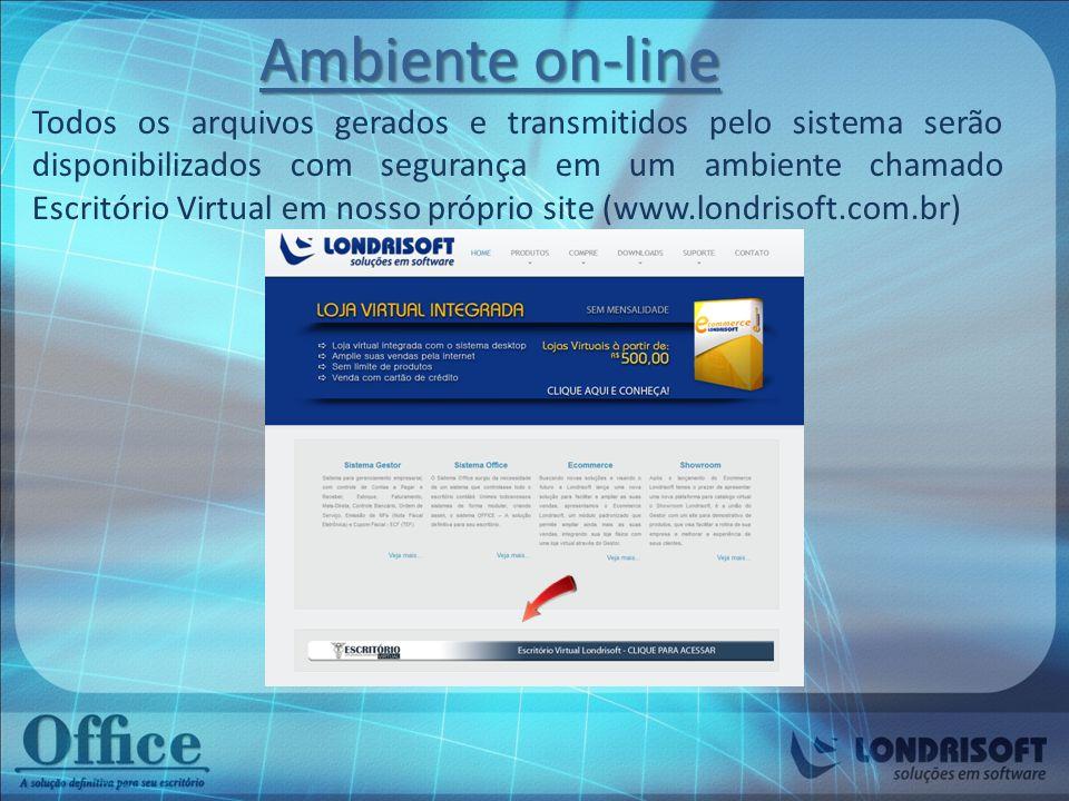 Ambiente on-line Todos os arquivos gerados e transmitidos pelo sistema serão disponibilizados com segurança em um ambiente chamado Escritório Virtual