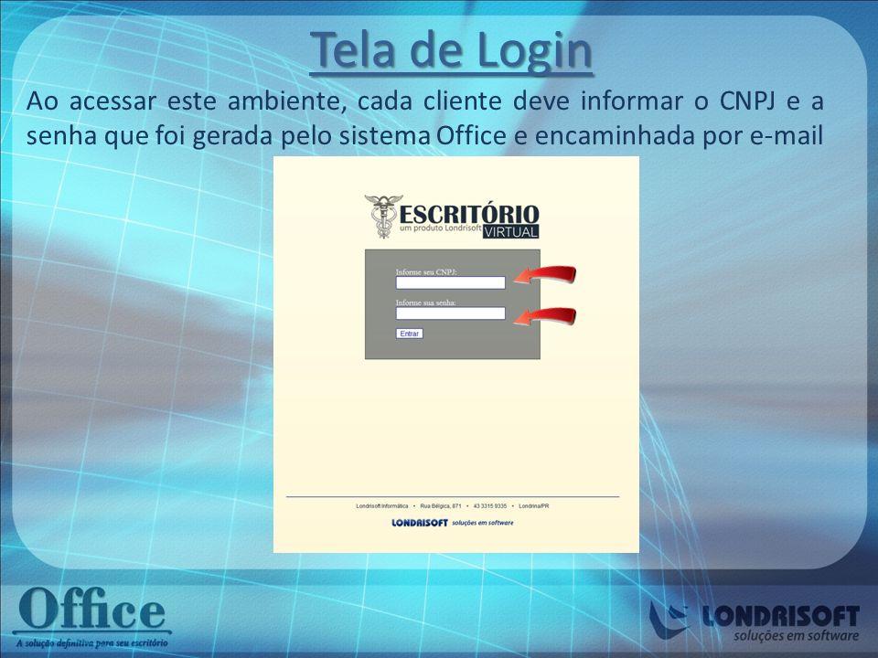 Tela de Login Ao acessar este ambiente, cada cliente deve informar o CNPJ e a senha que foi gerada pelo sistema Office e encaminhada por e-mail