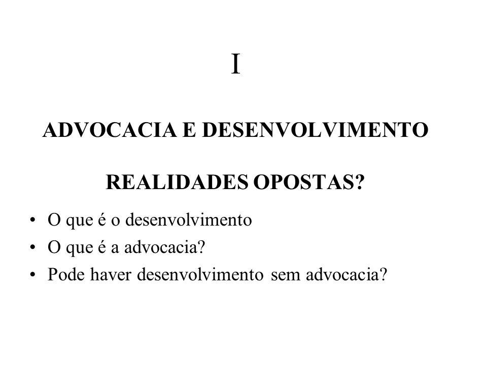 III ADVOCACIA: SER ADVOGADO Actos próprios (Lei nº 49/2004) Integridade (idoneidade moral) Serviço público (C.D.A.U.E.) Acesso ao Direito e aos Tribunais (Lei nº 34/2004)