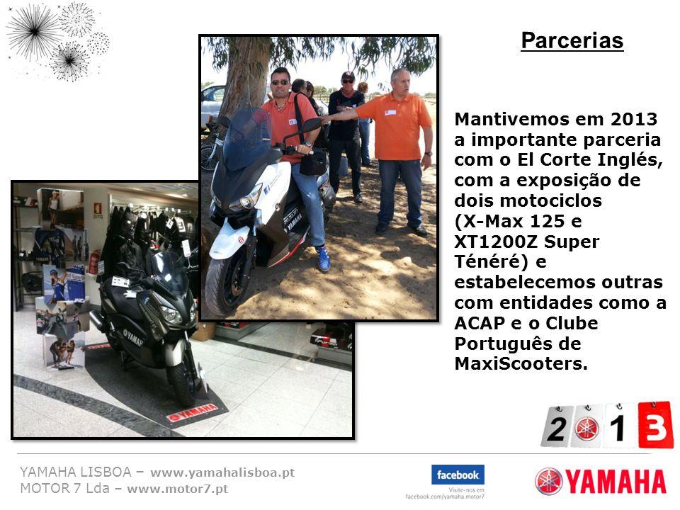 YAMAHA LISBOA – www.yamahalisboa.pt MOTOR 7 Lda – www.motor7.pt Parcerias Mantivemos em 2013 a importante parceria com o El Corte Inglés, com a exposi