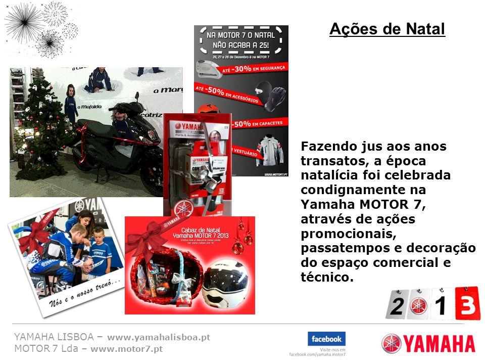 YAMAHA LISBOA – www.yamahalisboa.pt MOTOR 7 Lda – www.motor7.pt Ações de Natal Fazendo jus aos anos transatos, a época natalícia foi celebrada condign