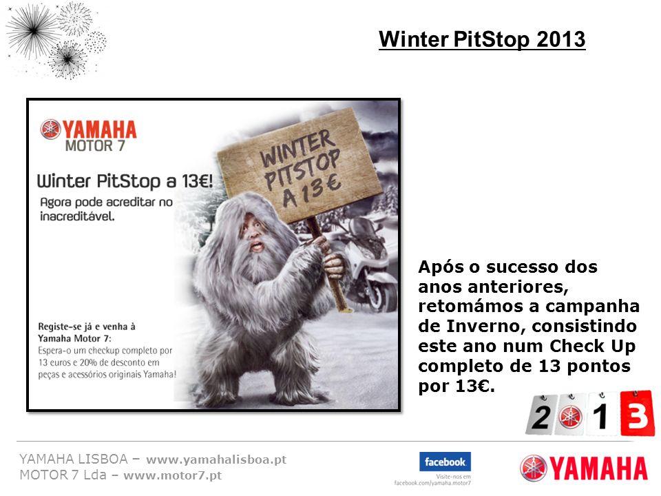 YAMAHA LISBOA – www.yamahalisboa.pt MOTOR 7 Lda – www.motor7.pt Winter PitStop 2013 Após o sucesso dos anos anteriores, retomámos a campanha de Invern