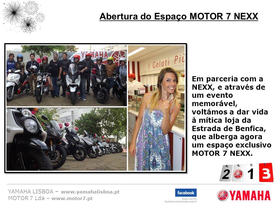 YAMAHA LISBOA – www.yamahalisboa.pt MOTOR 7 Lda – www.motor7.pt Em parceria com a NEXX, e através de um evento memorável, voltámos a dar vida à mítica