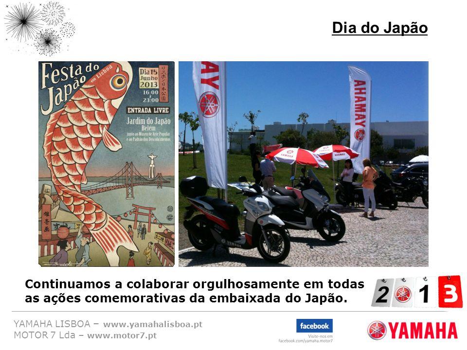 YAMAHA LISBOA – www.yamahalisboa.pt MOTOR 7 Lda – www.motor7.pt Dia do Japão Continuamos a colaborar orgulhosamente em todas as ações comemorativas da