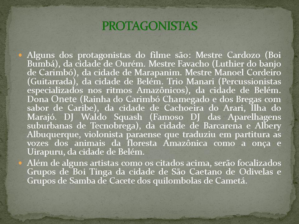 Alguns dos protagonistas do filme são: Mestre Cardozo (Boi Bumbá), da cidade de Ourém.