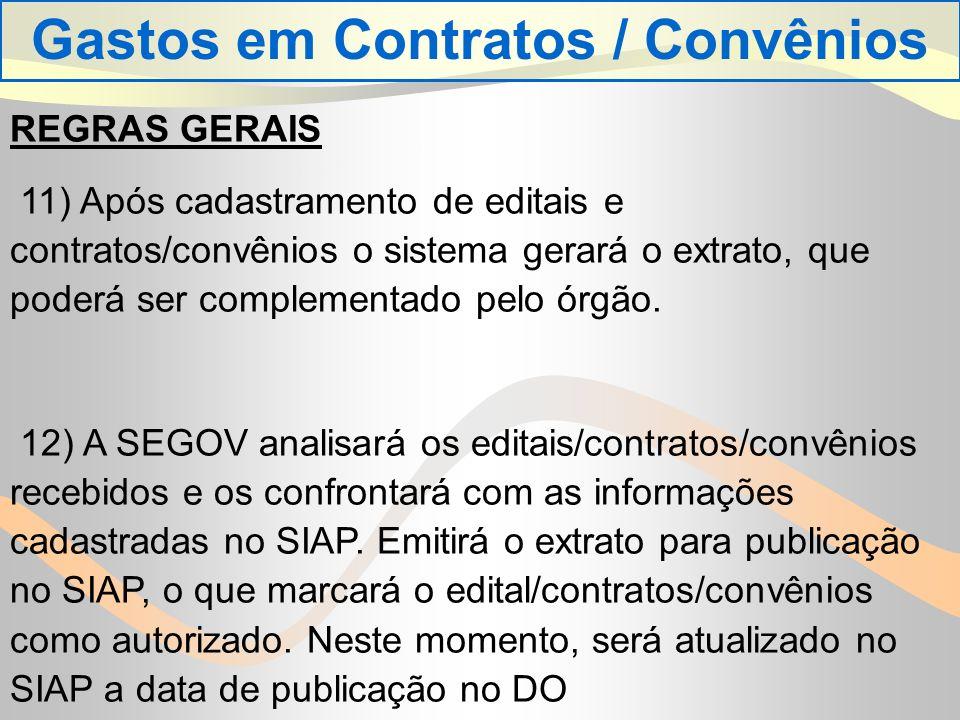 REGRAS GERAIS 11) Após cadastramento de editais e contratos/convênios o sistema gerará o extrato, que poderá ser complementado pelo órgão.