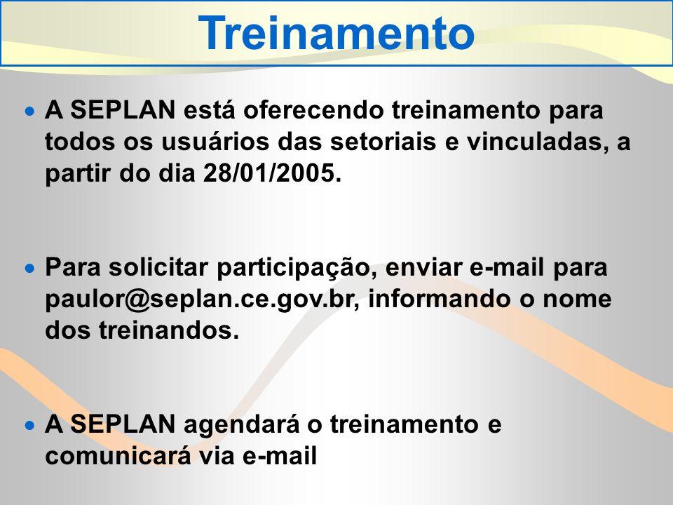 A SEPLAN está oferecendo treinamento para todos os usuários das setoriais e vinculadas, a partir do dia 28/01/2005.