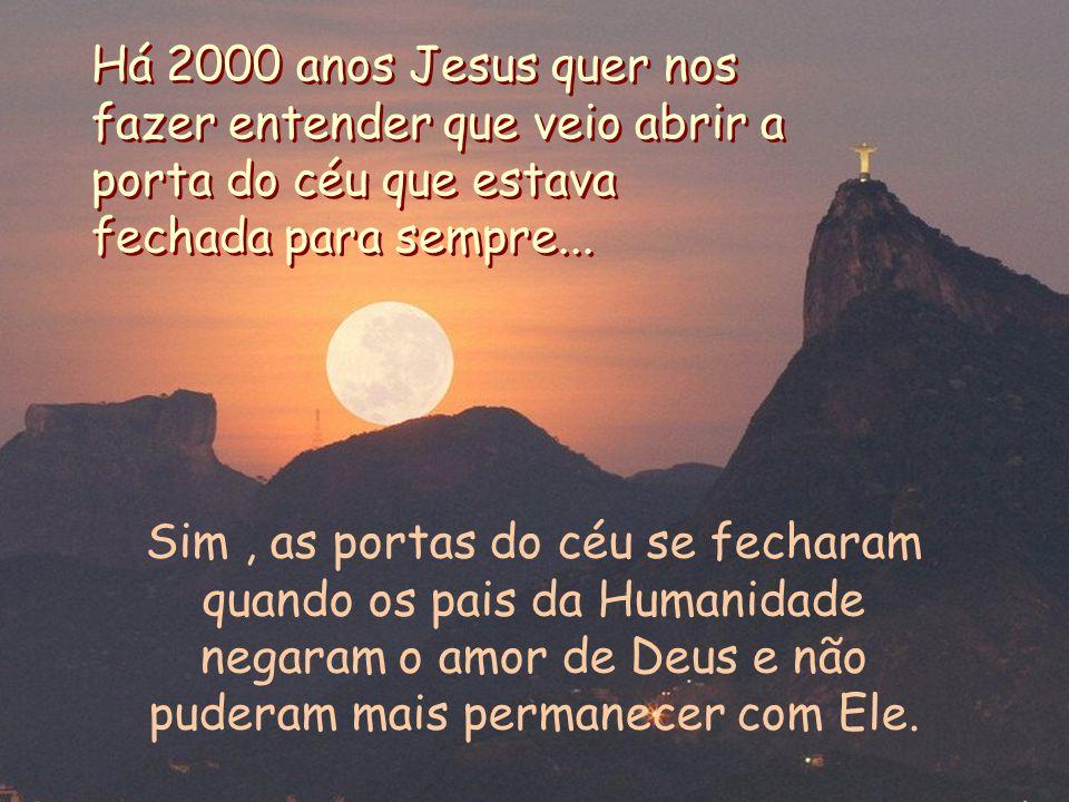 Dando a Si mesmo o nome de PORTA, Jesus se apresenta como sendo a passagem que liga o céu à terra. Eu sou a Porta, Ele diz, e completa: e quem entrar