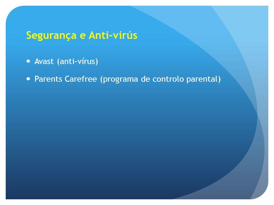 Segurança e Anti-virús Avast (anti-vírus) Parents Carefree (programa de controlo parental)