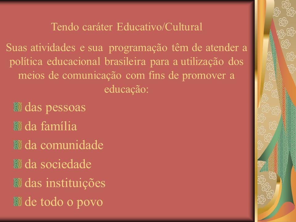 das pessoas da família da comunidade da sociedade das instituições de todo o povo Tendo caráter Educativo/Cultural Suas atividades e sua programação t
