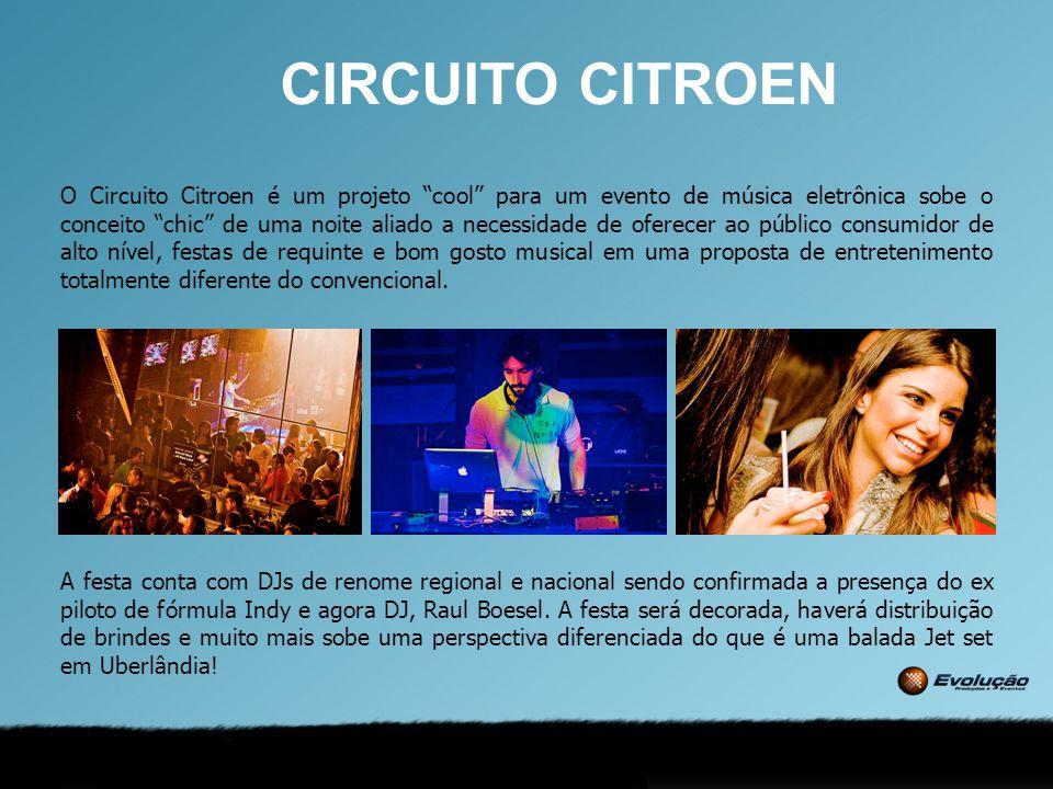 O Circuito Citroen é um projeto cool para um evento de música eletrônica sobe o conceito chic de uma noite aliado a necessidade de oferecer ao público