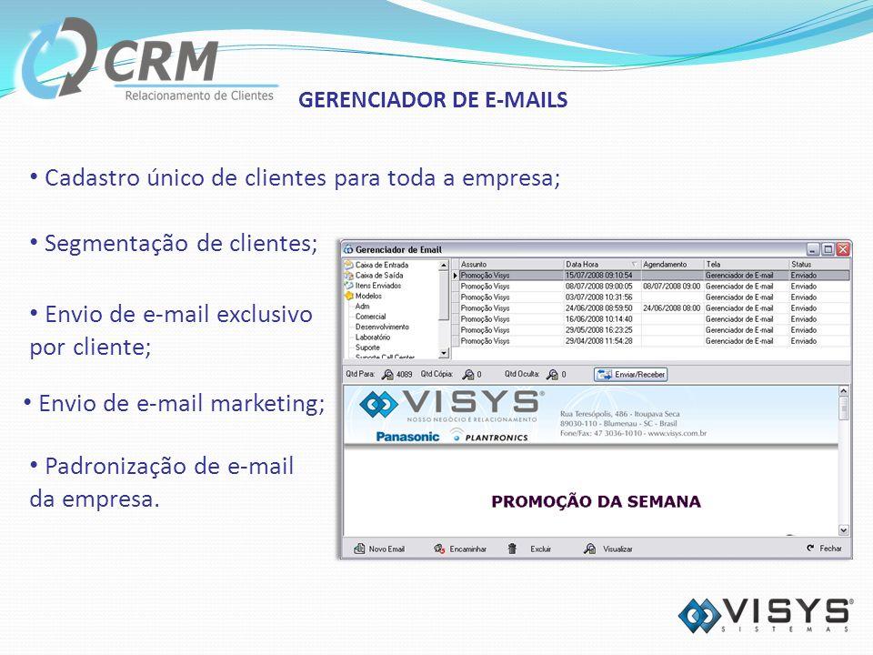 Segmentação de clientes; Cadastro único de clientes para toda a empresa; Envio de e-mail exclusivo por cliente; Padronização de e-mail da empresa.