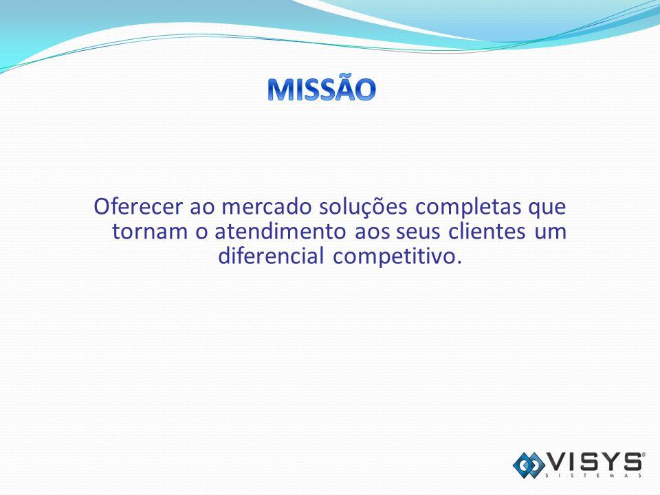 Oferecer ao mercado soluções completas que tornam o atendimento aos seus clientes um diferencial competitivo.