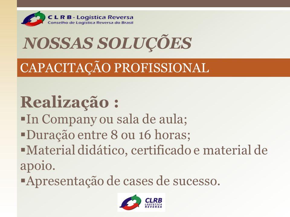 NOSSAS SOLUÇÕES Realização : In Company ou sala de aula; Duração entre 8 ou 16 horas; Material didático, certificado e material de apoio. Apresentação