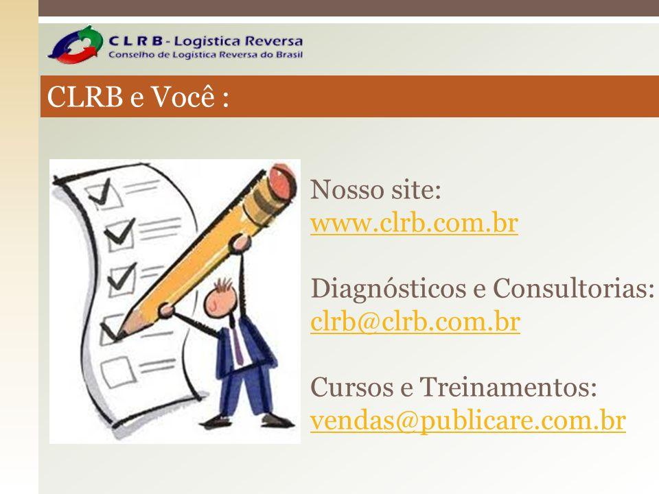 CLRB e Você : Nosso site: www.clrb.com.br Diagnósticos e Consultorias: clrb@clrb.com.br Cursos e Treinamentos: vendas@publicare.com.br