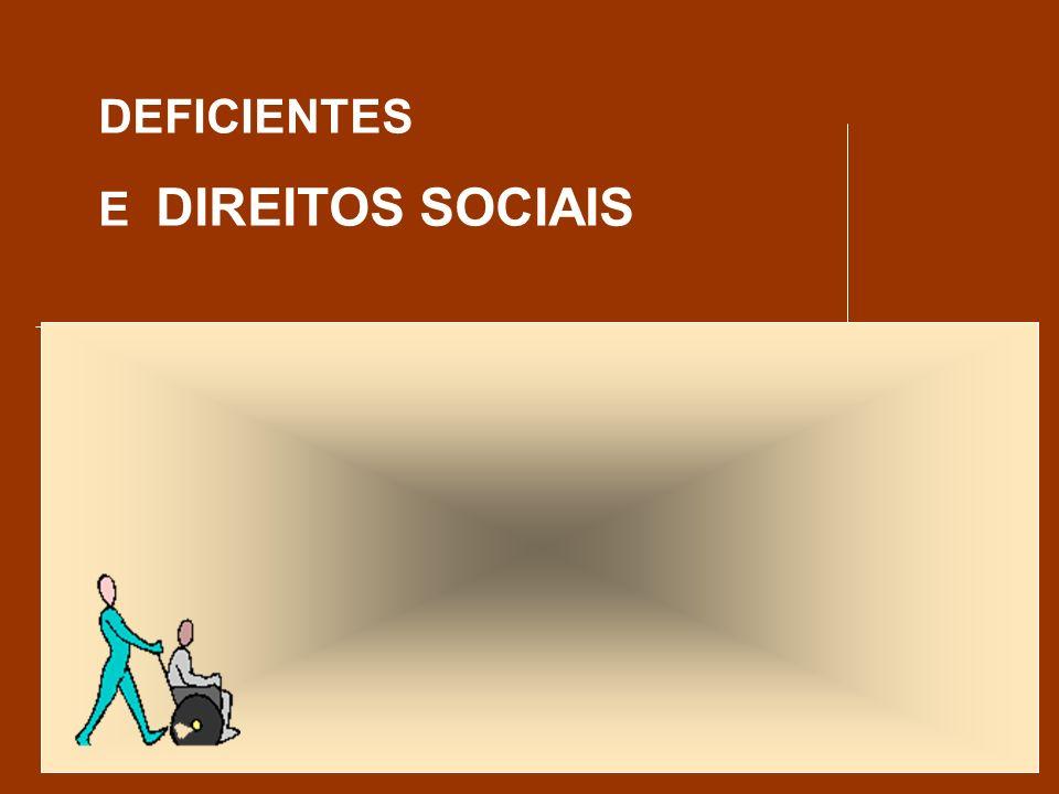 DIREITOS SOCIAIS ESPECÍFICOS PARA DEFICIENTES Direitos Sociais Específicos Os Direitos Sociais Específicos para deficientes são medidas compensatórias da deficiência, destinadas a combater disfunções sociais.