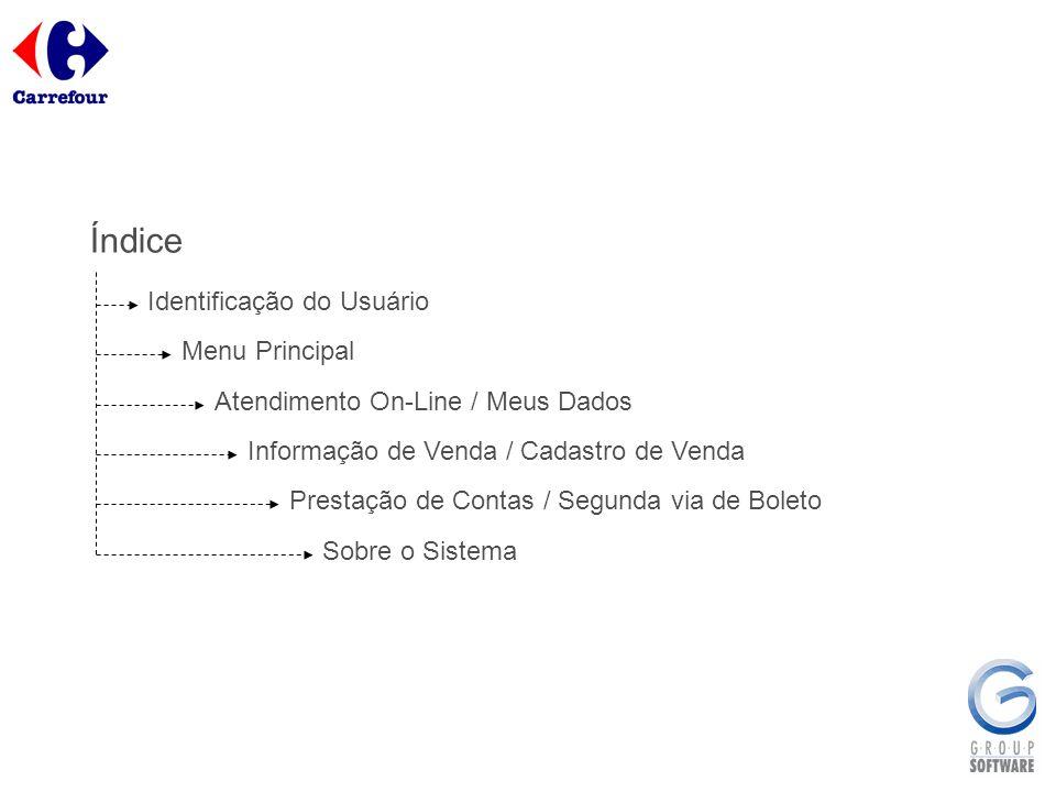 Índice Identificação do Usuário Menu Principal Atendimento On-Line / Meus Dados Informação de Venda / Cadastro de Venda Sobre o Sistema Prestação de C