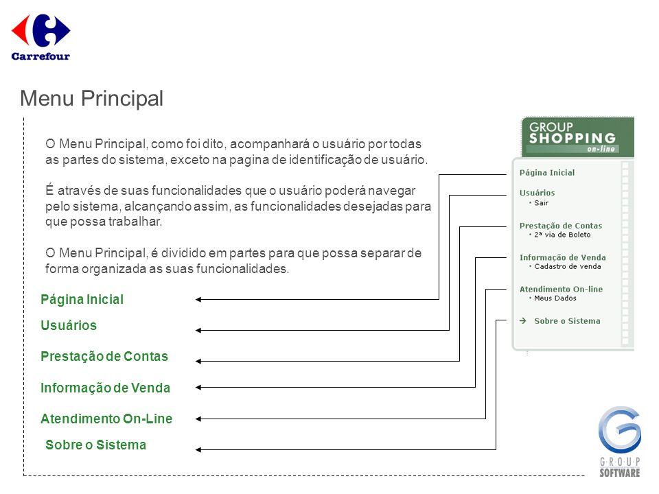 A opção Página Inicial, obviamente, leva o usuário para a primeira página do sistema, a página Principal.