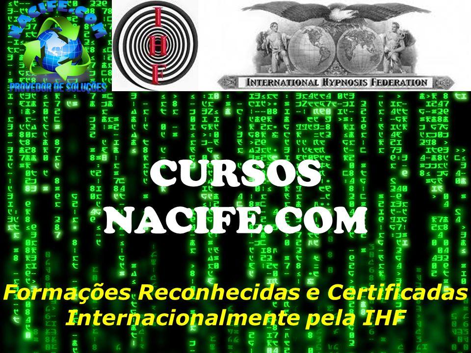 CURSOS NACIFE.COM Formações Reconhecidas e Certificadas Internacionalmente pela IHF
