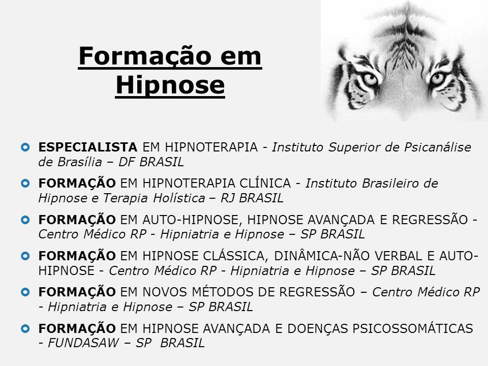 Formação em Hipnose ESPECIALISTA EM HIPNOTERAPIA - Instituto Superior de Psicanálise de Brasília – DF BRASIL FORMAÇÃO EM HIPNOTERAPIA CLÍNICA - Instit