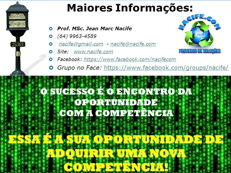 Prof. MSc. Jean Marc Nacife (64) 9963-4589 nacife@gmail.com - nacife@nacife.comnacife@gmail.comnacife@nacife.com Site: www.nacife.comwww.nacife.com Fa