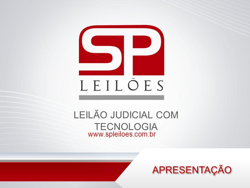 LEILÃO JUDICIAL COM TECNOLOGIA www.spleiloes.com.br APRESENTAÇÃO